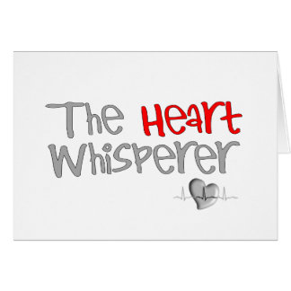"""Cardiologist Gifts """"The Heart Whisperer"""" Greeting Card"""