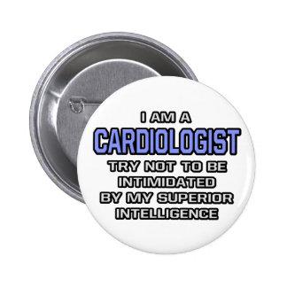 Cardiologist Joke ... Superior Intelligence 6 Cm Round Badge
