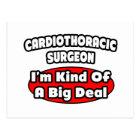 Cardiothoracic Surgeon...Big Deal Postcard