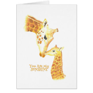 """Cards. Giraffe and baby with """"You are my Sunshine Greeting Card"""