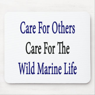 Care For Others Care For The Wild Marine Life Mouse Pad
