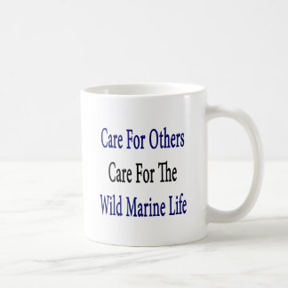 Care For Others Care For The Wild Marine Life Mugs