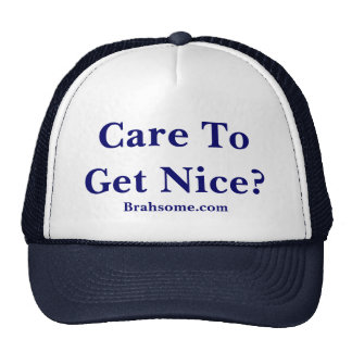 Care To Get Nice? Hat