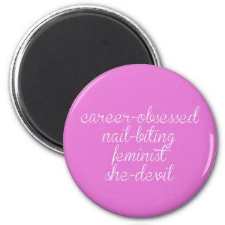 career-obsessed nail-biting feminist she-devil magnet