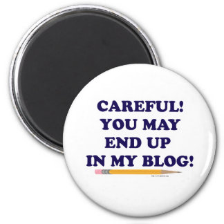 Careful Blogger 6 Cm Round Magnet