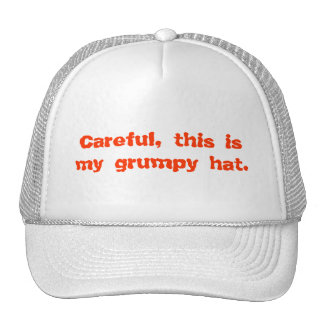Careful, This is My Grumpy Hat