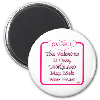 Careful This Valentine Is Cute And Cuddly Pink Refrigerator Magnets