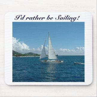 Caribbean Sailboat, I'd rather be sailing! Mouse Mat