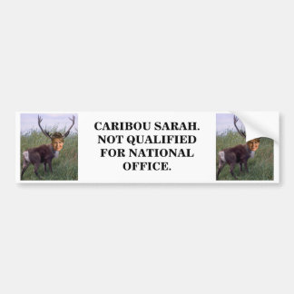 CARIBOU SARAH. NOT QUALIFIED FOR NATIONAL OFFICE. BUMPER STICKER