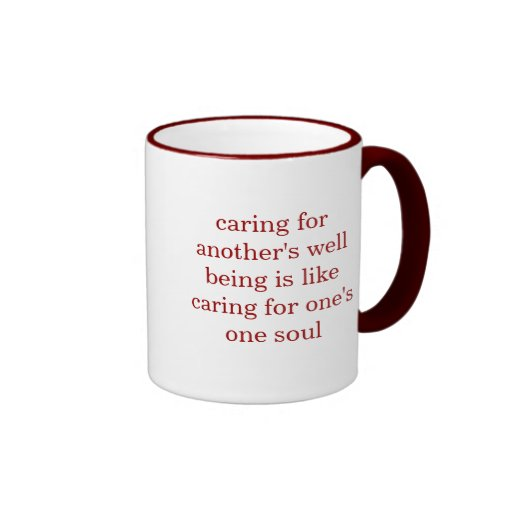 caring for another's well being is like caring ... mug