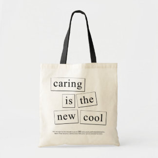 caring is the new cool budget tote bag