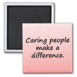 Caring People Make a Difference Square Magnet
