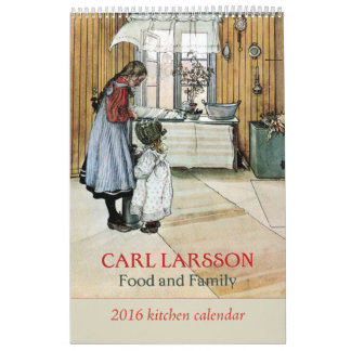 Carl Larsson Food and Family Kitchen Calendar 2016