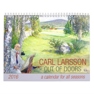 Carl Larsson Out of Doors 2016 Calendar