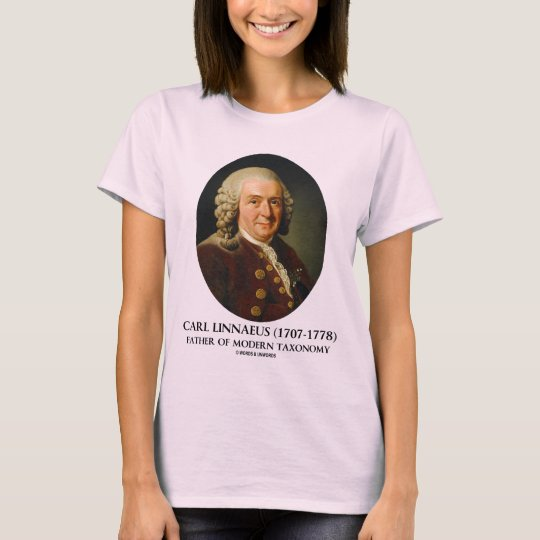 Carl Linnaeus Father Of Modern Taxonomy T-Shirt