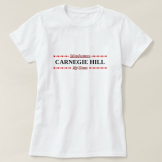 CARNEGIE HILL - My Home - Manhattan, NYC T-Shirt