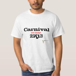 Carnival 2k13 we ready T-Shirt