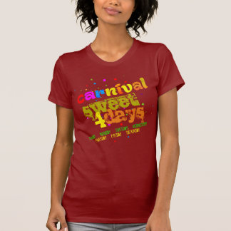 Carnival Sweet 4 Days (editable) T-Shirt