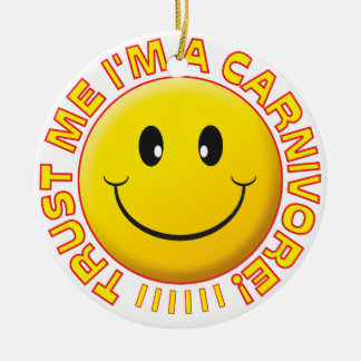 Carnivore Trust Me Smile Round Ceramic Decoration