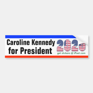 CAROLINE KENNEDY FOR PRESIDENT 2020 bumpersticker Bumper Sticker