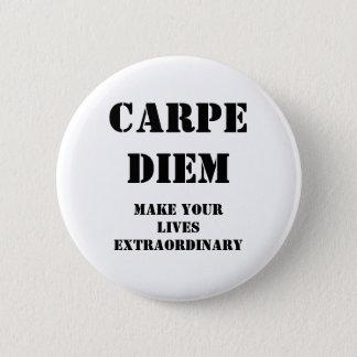 Carpe diem, Make your lives extraordinary 6 Cm Round Badge