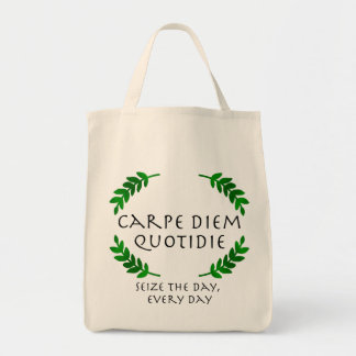 Carpe Diem Quotidie - Seize the day, every day