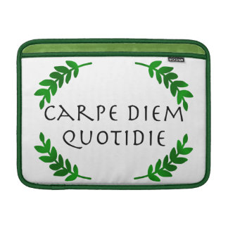 Carpe Diem Quotidie - Seize the day, every day Sleeve For MacBook Air
