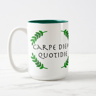 Carpe Diem Quotidie - Seize the day, every day Two-Tone Coffee Mug