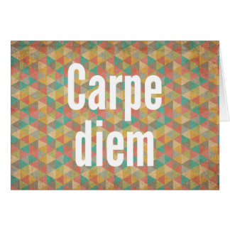 Carpe diem, Seize the day, Meaning quotes Greeting Card