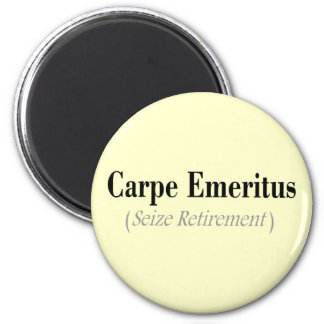 Carpe Emeritus (Seize Retirement) Gifts 6 Cm Round Magnet