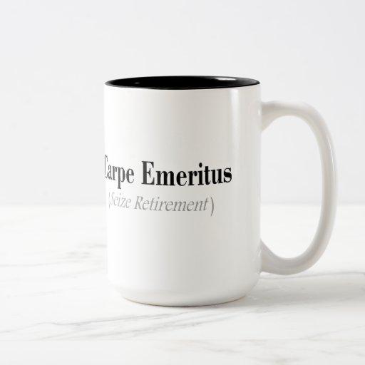 Carpe Emeritus (Seize Retirement) Gifts Coffee Mug