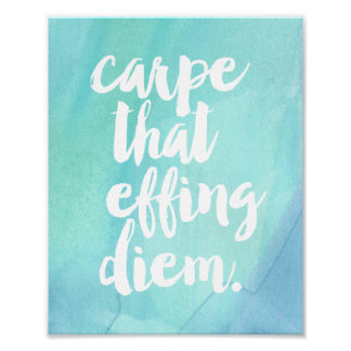 Carpe That Effing Diem | Art Print