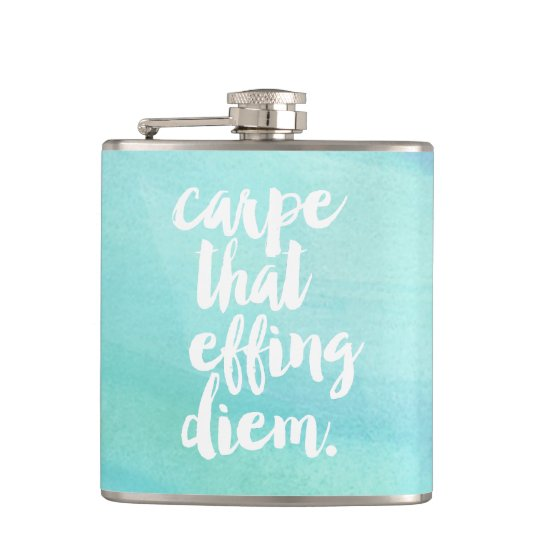 Carpe That Effing Diem Quote Aqua Watercolor Hip