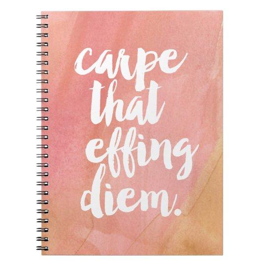 Carpe That Effing Diem | Rose Notebooks