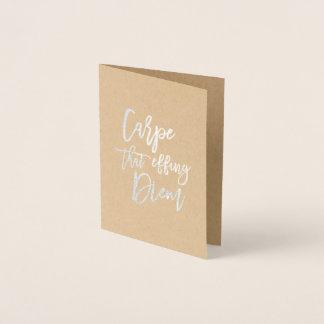 Carpe That Effing Diem   Silver Foil Card