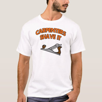 Carpenters Shave It T-Shirt