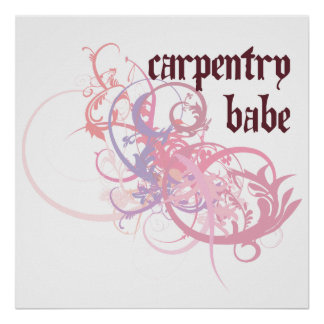 Carpentry Babe Posters