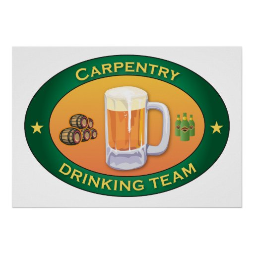 Carpentry Drinking Team Posters