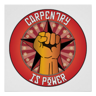 Carpentry Is Power Poster