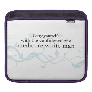 Carry yourself with the confidence... iPad sleeve