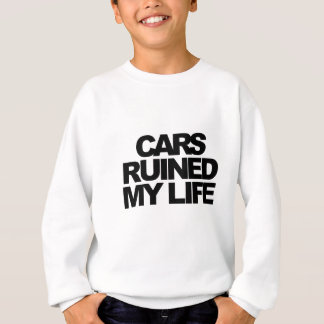Cars Ruined My Life Sweatshirt