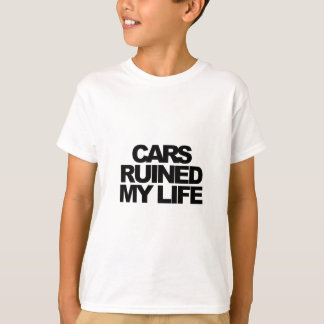 Cars Ruined My Life T-Shirt