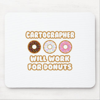 Cartographer Will Work For Donuts Mouse Pad