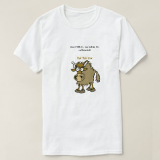 Cartoon yak needs caffeine. T-Shirt