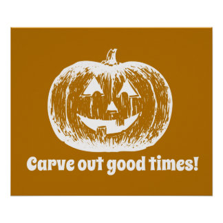 Carve Out Good Times Pumpkin Poster