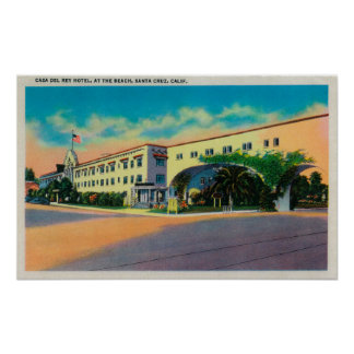 Casa Del Rey Hotel at the Beach, Santa Cruz Poster