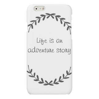 """CASE """"Life is an adventure story """" iPhone 6 Plus Case"""