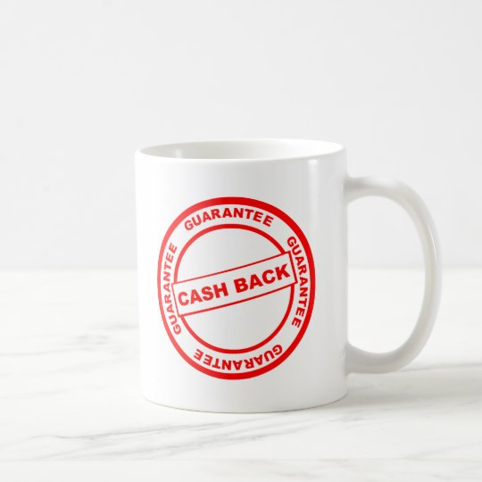 Cash Back Guarantee Coffee Mug