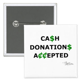 Cash Donations Accepted 15 Cm Square Badge