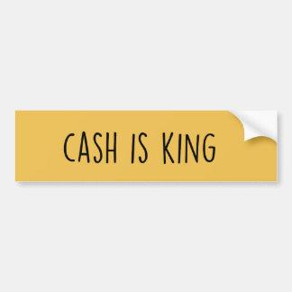Cash is King Bumper Sticker